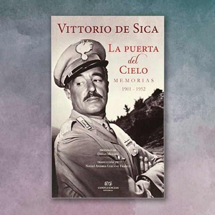La puerta del cielo. Memorias 1901-1952 de Vittorio de Sica