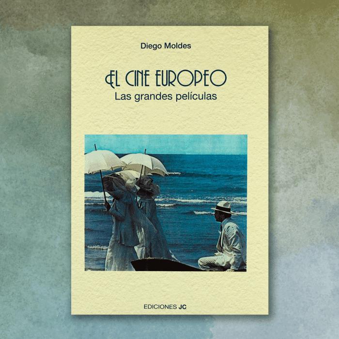 EL CINE EUROPEO. LAS GRANDES PELÍCULAS. Diego Moldes