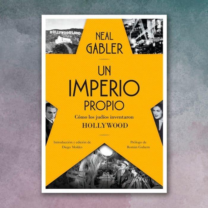 Un imperio propio. Cómo los judíos inventaron Hollywood