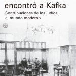 Portada del libro Cuando Einstein encontró a Kafka